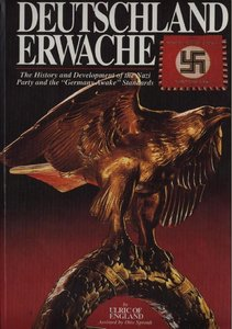 """Deutschland Erwache. The History and Development of the Nazi Party and the """"Germany Awake"""" Standards"""