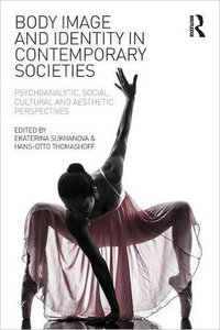Body Image and Identity in Contemporary Societies: Psychoanalytic, social, cultural and aesthetic perspectives