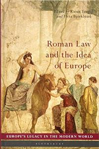Roman Law and the Idea of Europe (Europe's Legacy in the Modern World) by Kaius Tuori, Heta Björklund, et al.