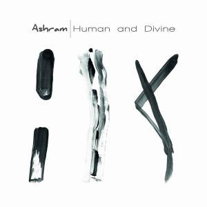 Ashram - Human and Divine (2017)