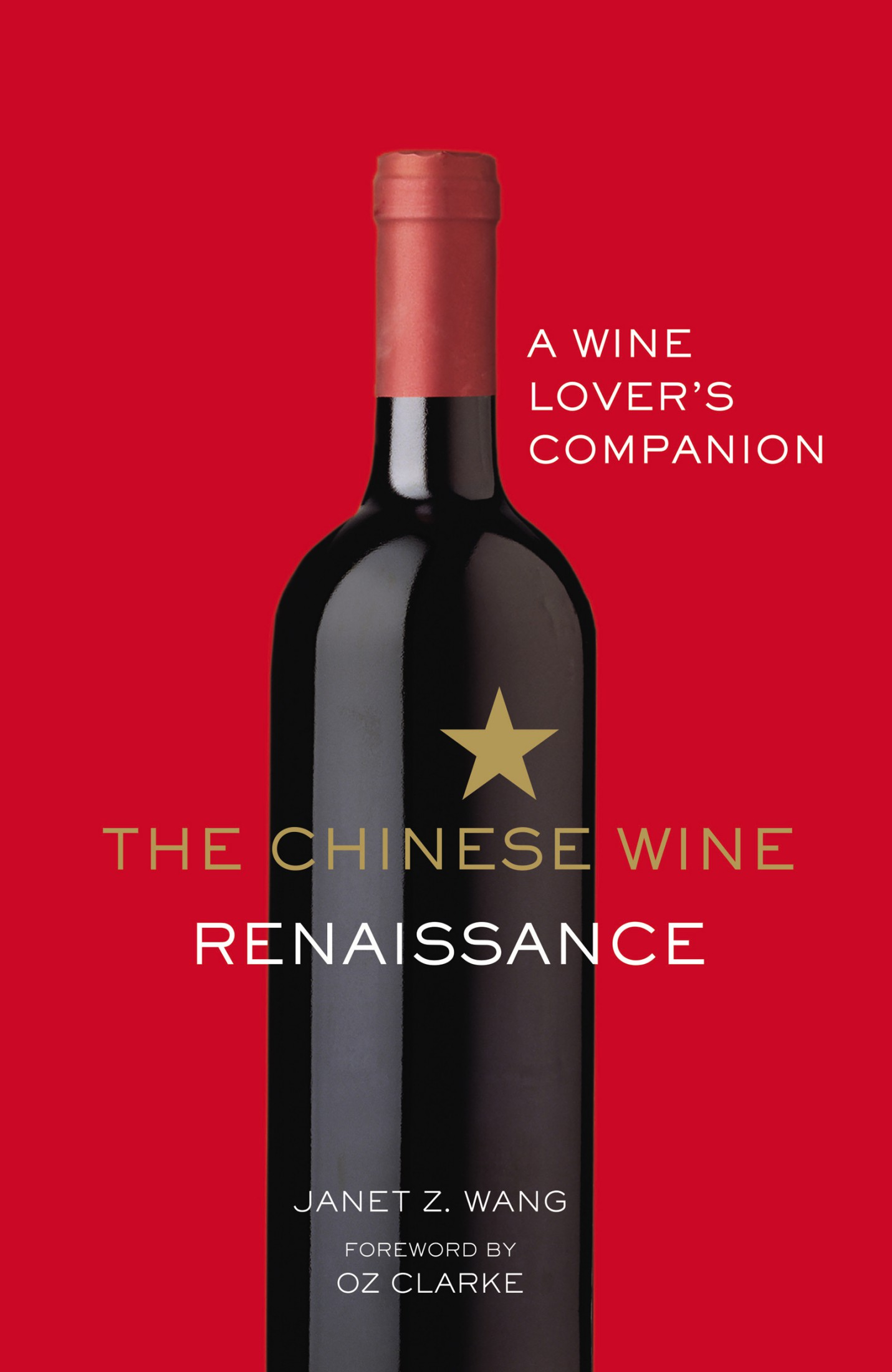 The Chinese Wine Renaissance: A Wine Lover's Companion