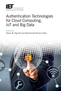 Authentication Technologies for Cloud Computing, IoT and Big Data (Repost)