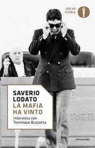 Saverio Lodato - La mafia ha vinto. Intervista con Tommaso Buscetta