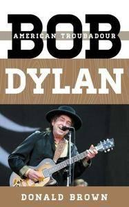 Bob Dylan : American troubadour (Repost)