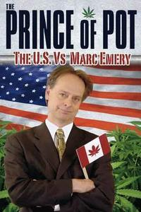 Prince of Pot: The U.S. vs. Marc Emery (2007)