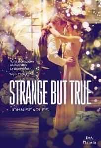 John Searles - Strange but true