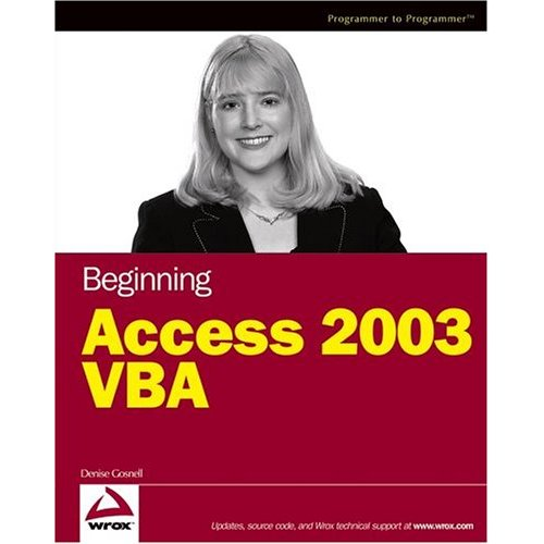 Beginning Access 2003 VBA (Programmer to Programmer) (Repost)