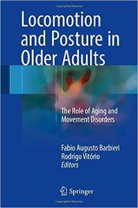Locomotion and Posture in Older Adults: The Role of Aging and Movement Disorders