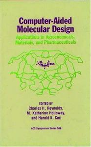Computer-Aided Molecular Design. Applications in Agrochemicals, Materials, and Pharmaceuticals