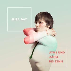 Elisa Day - Atme und zähle bis zehn (2017)