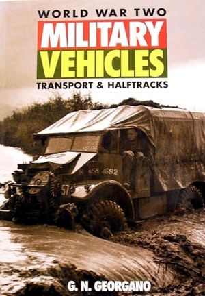World War Two Military Vehicles: Transport & Halftracks