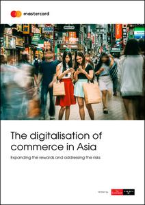 The Economist (Intelligence Unit) - The digitalisation of commerce in Asia (2019)