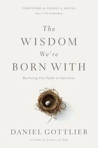 The Wisdom We're Born With: Restoring Our Faith in Ourselves (repost)