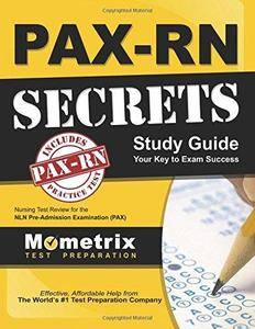 PAX-RN Secrets Study Guide: Nursing Test Review for the NLN Pre-Admission Examination