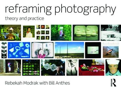 Reframing Photography: Theory and Practice (repost)
