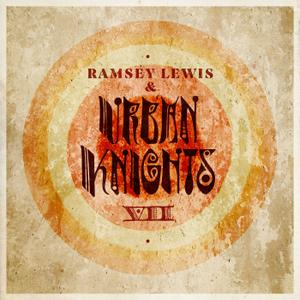 Ramsey Lewis and Urban Knights - VII (2019)