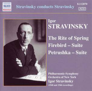 Igor Stravinsky conducts Stravinsky: The Rite of Spring; Firebird Suite; Petrushka Suite (2012)