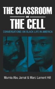 The Classroom and the Cell: Conversations on Black Life in America