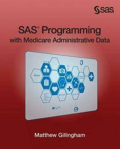 SAS Programming with Medicare Administrative Data, 2 edition (repost)