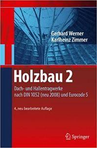 Holzbau 2: Dach- und Hallentragwerke nach DIN 1052 (neu 2008) und Eurocode 5 (Repost)