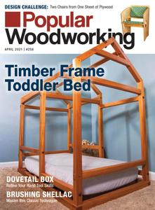Popular Woodworking - March 2021