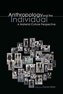 Anthropology and the Individual: A Material Culture Perspective