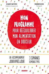 """Elisabeth Smeysters, Dominique Gassin, """"Mon programme pour rééquilibrer mon alimentation en douceur"""""""