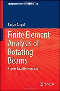 Finite Element Analysis of Rotating Beams: Physics Based Interpolation