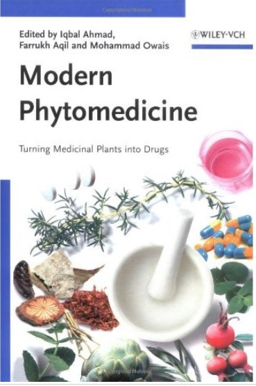 Modern Phytomedicine: Turning Medicinal Plants into Drugs [Repost]