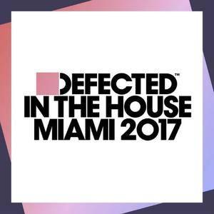 VA - Defected In The House Miami (2017)