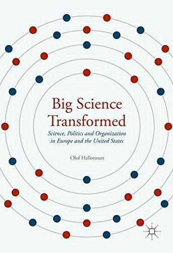 Big Science Transformed: Science, Politics and Organization in Europe and the United States [Repost]