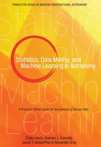 Statistics, Data Mining, and Machine Learning in Astronomy [Repost]
