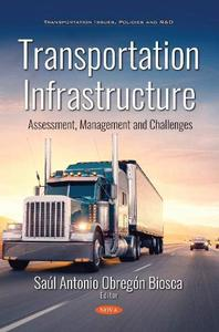 Transportation Infrastructure: Assessment, Management and Challenges