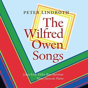 John Erik Eleby - Peter Lindroth: The Wilfred Owen Songs (2019)