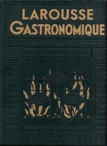 Larousse gastronomique: Par Prosper Montagné [Repost]