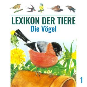 «Lexikon der Tiere - Folge 1: Die Vögel» by Mik Berger