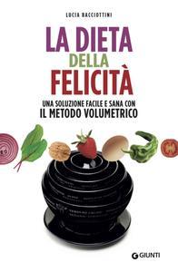 Lucia Bacciottini - La dieta della felicità