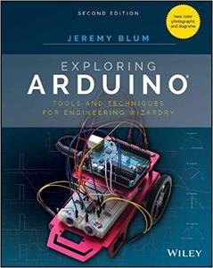 Exploring Arduino: Tools and Techniques for Engineering Wizardry Ed 2