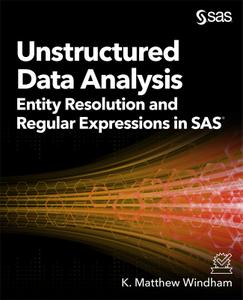 Unstructured Data Analysis: Entity Resolution and Regular Expressions in SAS