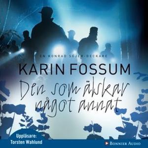 «Den som älskar något annat» by Karin Fossum