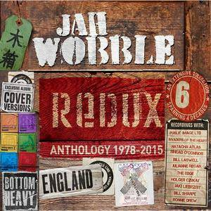 Jah Wobble - Redux: Anthology 1978 - 2015 (2015)