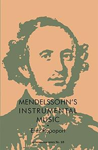Mendelssohn's Instrumental Music: Structure and Style