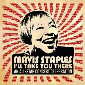 VA - Mavis Staples I'll Take You There: An All-Star Concert Celebration (Deluxe / Live) (2017)