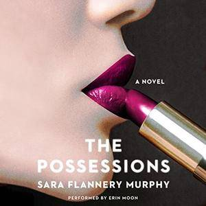 The Possessions: A Novel [Audiobook]