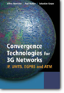 Jeffrey Bannister, Paul Mather, Sebastian Coope, «Convergence Technologies for 3G Networks : IP, UMTS, EGPRS and ATM»