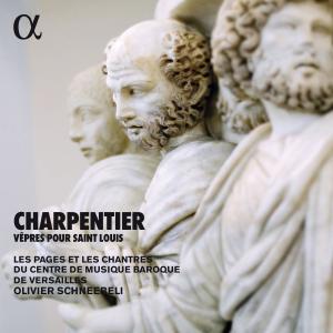Les Pages et les Chantres du Centre de Musique Baroque de Versailles - Charpentier: Vêpres pour Saint Louis (Alpha Collection)
