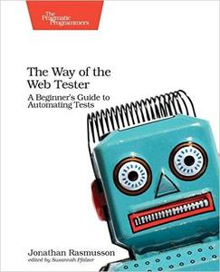 The Way of the Web Tester: A Beginner's Guide to Automating Tests (repost)