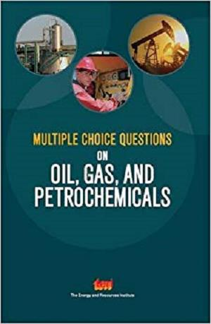 Multiple Choice Questions on Oil, Gas, and Petrochemicals [Repost]