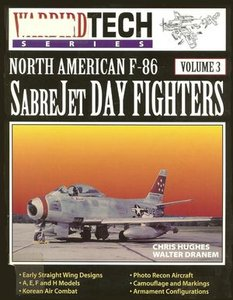 North American F-86 Sabrejet Day Fighters (Warbird Tech Series Volume 3) (Repost)
