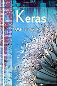 Keras: Your simple guide